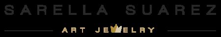 Sarella Suarez Art Jewelry